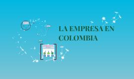 Copy of LA EMPRESA EN COLOMBIA