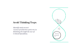 Avoid Thinking Traps