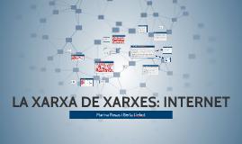 LA XARXA DE XARXES: INTERNET