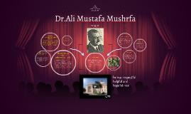 Copy of Dr.Ali Mustafa Mushrfa