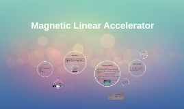 Copy of Magnetic Linear Accelerator