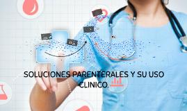 SOLUCIONES PARENTERALES Y SU USO CLINICO.