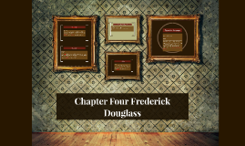 Chapter Four Frederick Douglass