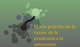 El uso práctico de la razón: de la prudencia a la autonomía