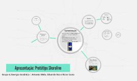 Apresentação: Protótipo Shoreline