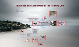 Business and Economic Growth in The Roaring 20's