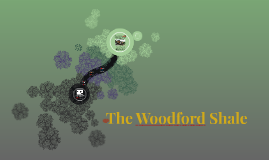 The Woodford Shale