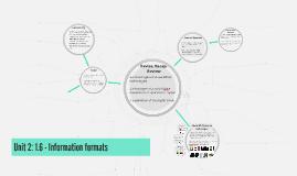 Unit 2: 1.6 - Information formats