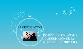 INSTRUMENTOS PARA LA RECOLECCIÓN DE LA INFORMACIÓN PRIMARIA