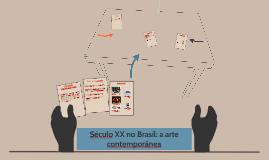 Século XX no Brasil: a arte contemporânea