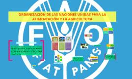 FAO: ORGANIZACIÓN DE LAS NACIONES UNIDAS PARA LA AGRICULTURA