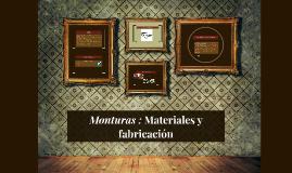 Monturas : Materiales y fabricación