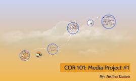 COR 101: Media Project #1