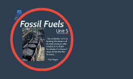 Unit 5: Fossil Fuels