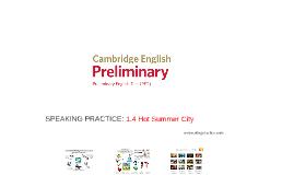 PRELIMINARY (PET) 1.4 Hot Summer City