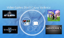 videogames is the cause of violence
