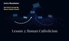 Lesson 2: Roman Catholicism