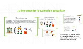 Copy of ¿Cómo entender la evaluación educativa?