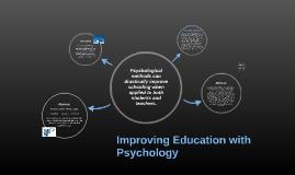 Improving Education with Psychology