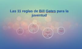 Copy of Las 11 reglas de Bill Gates para la juventud