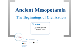 Introduction to  Early Civilizations of Southwest Asia - The Beginnings of History
