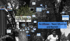 No Offence - 'Race', Ethnicity and Racism