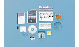 Copy of Branding: