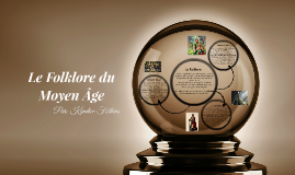 Le Folklore du Moyen Âge