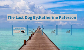 The Last Dog By:Katherine Paterson