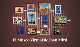 El Museo Virtual de Joan Miró