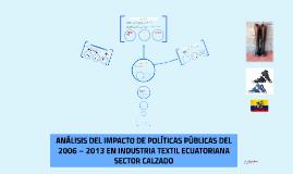 ANÁLISIS DEL IMPACTO DE POLÍTICAS PÚBLICAS DEL 2006 – 2013 E