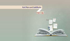 Copy of Karl Marx and Goldilocks