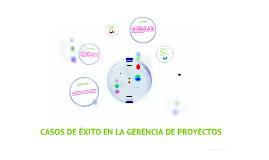 Copy of Copy of CASOS DE ÉXITO EN LA GERENCIA DE PROYECTOS