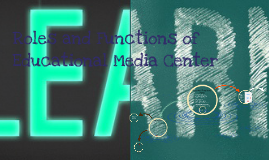 Roles and Functions of Educational Media Center