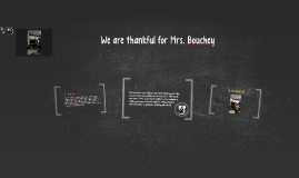We are thankful for Mrs. Bouchey