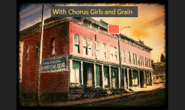 With Chorus Girls and Grain