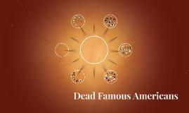 Dead Famous Americans
