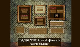 "Copy of ""CAGLIOSTRO"": la novela-fílmica de Vicente Huidobro"