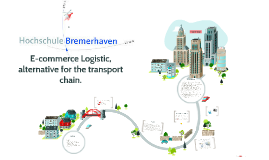 Copy of E-commerce Logistic and the Impacts Urban Freight Transport