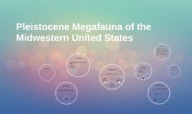 Copy of Pleistocene Megafauna of the Midwestern United States