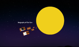 Biography of Our Sun