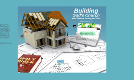 Building God's Church with Quality and Care