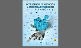 Inteligencia de Negocios y Analítica de Negocios a la Mano - jcaranibar@hotmail.com