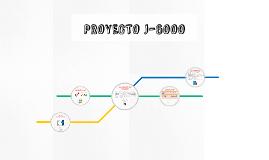 PROYECTO J-6000