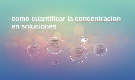como cuantificar la concentracion en soluciones