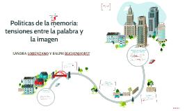Copy of Políticas de la memoria: tensiones entre la palabra y la ima