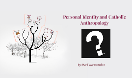 Personal Identity and Catholic Anthropology