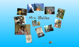 Getting to Know Mrs. Beliles