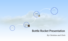 Bottle Rocket Presentation