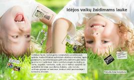 Copy of Idėjos vaikų žaidimams lauke